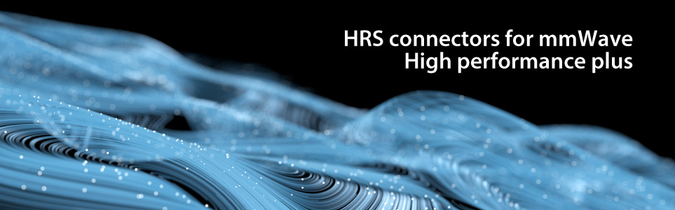 HRS connectors for mmWave High performance plus