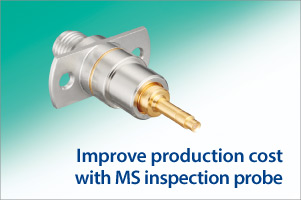 Improve production cost with MS inspection probe